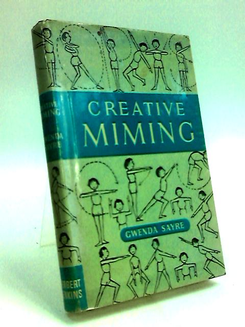 Creative Miming by Sayre, Gwenda