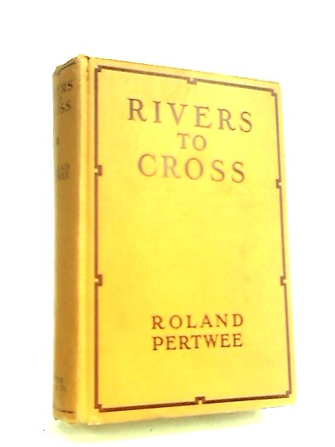 Rivers to Cross by Pertwee, Roland