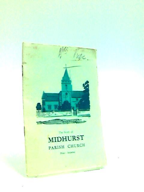 The Story of Midhurst Parish Church by Jones, P. T.
