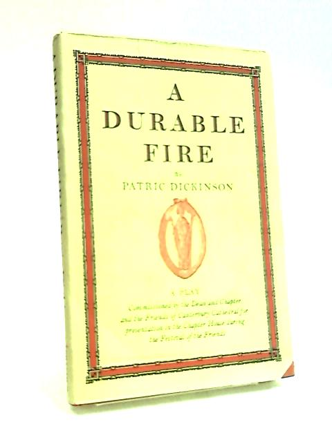 Durable Fire: Play by Dickinson, Patric