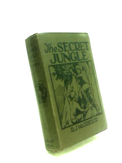 The Secret Jungle by R.J McGregor