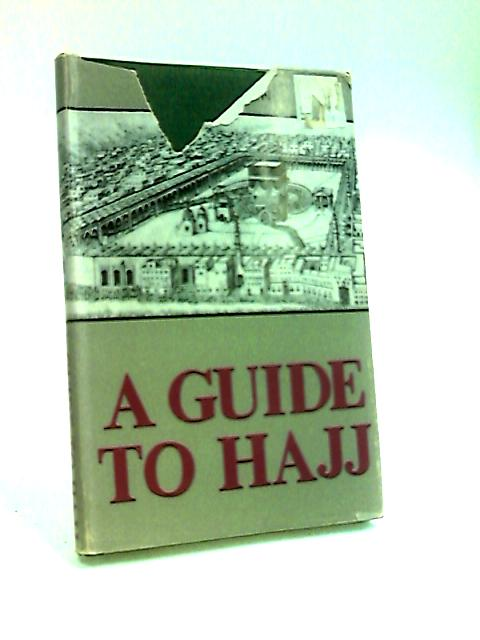 A guide to Hajj. by Husain, S. A.