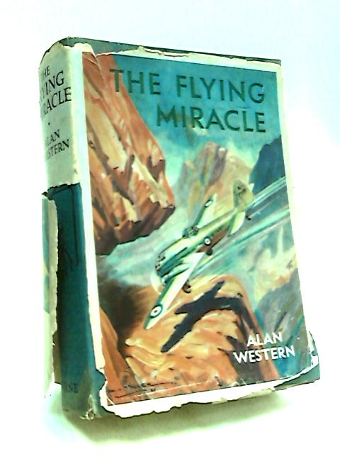 The Flying Miracle by Western, Alan