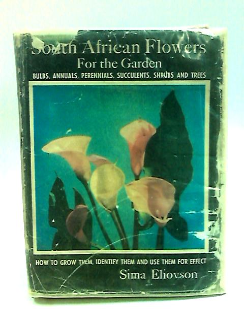 South African Flowers for the Garden by Eliovson, Sima.
