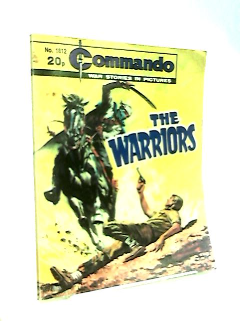 Commando War Stories In Pictures: No. 1812 The Warriors by Anon