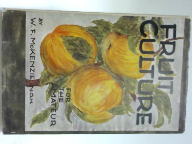 Fruit Culture for the Amateur By McKenzie, W. F.