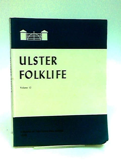 Ulster Folklife Vol 12, 1966 by McCourt, Desmond (Ed.)