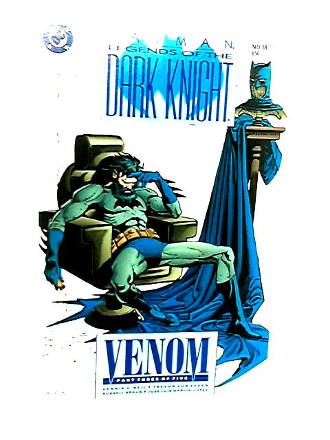 Batman Legends of the Dark Knight No 18 Venom Part 3 of 5 by Dennis O'Neil