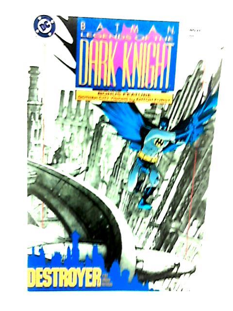 Batman Legends of the Dark Knight No 27 Destroyer Part 2 by Dennis O'Neil