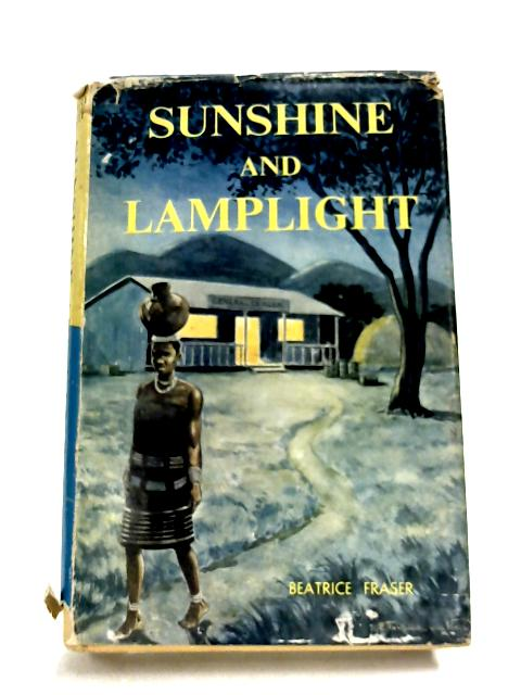 Sunshine and Lamplight by Beatrice Fraser
