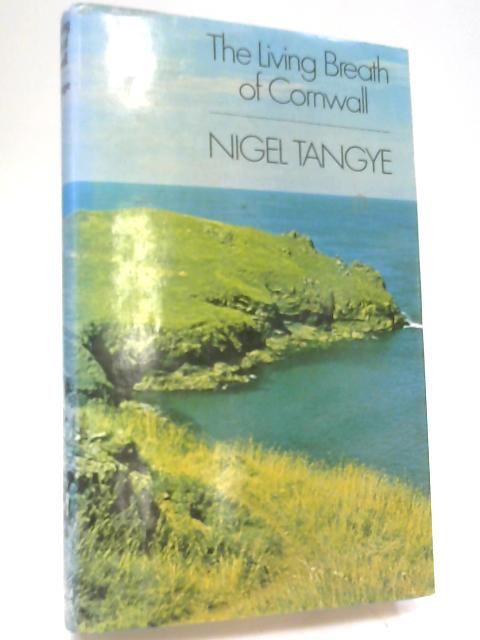 The Living Breath of Cornwall by Tangye, Nigel