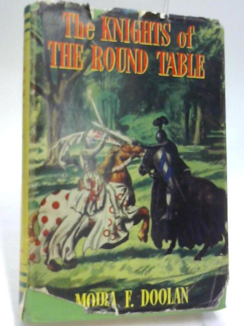 The Knights of the Round Table: From the Morte D'Arthur of Sir Thomas Malory by Moira F. Doolan (retold)