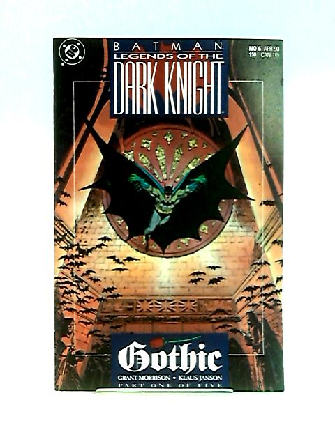 Legends of the Dark Knight No.6: Gothic, Vol.1 of 5 by Morrison & Janson