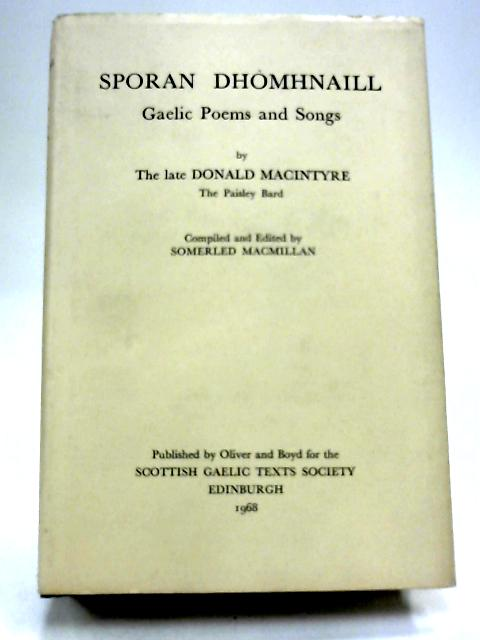 Sporan Dhomhnaill: Gaelic poems and songs (Scottish Gaelic texts, vol.10) by Donald Macintyre