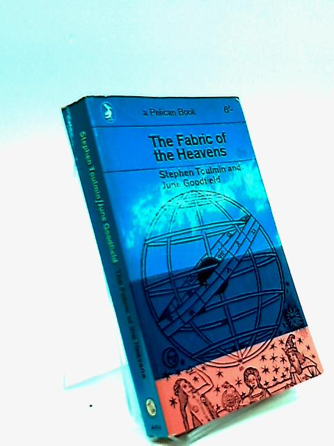 The Fabric of The Heavens by Stephen Toulmin and June Goodfield