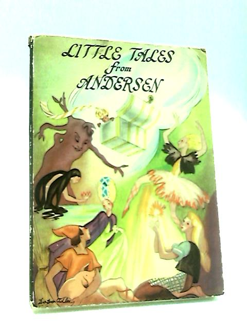 Little Tales From Andersen by Andersen, Hans Christian