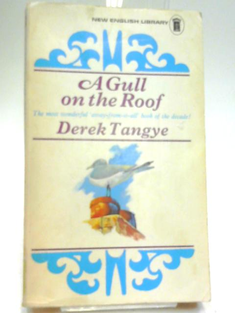 A Gull on the Roof by Tangye, Derek