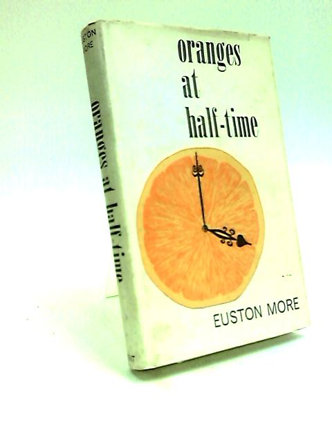 Oranges at half-time by Euston More