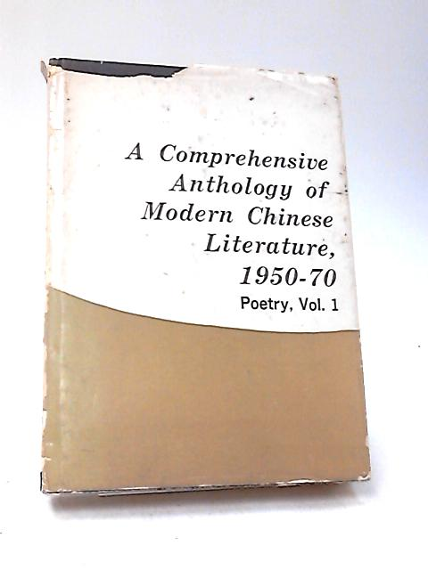 A Comprehensive Anthology of Modern Chinese Literature 1950-70 Vol 1 by Various