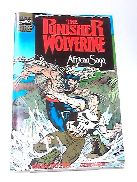 The Punisher Wolverine African Saga By Carl Potts & Jim Lee