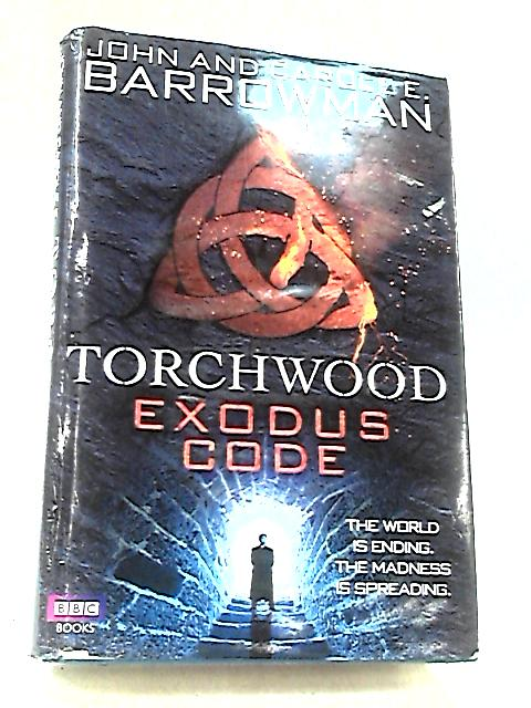 Torchwood: Exodus Code by Barrowman, John & Carole E.