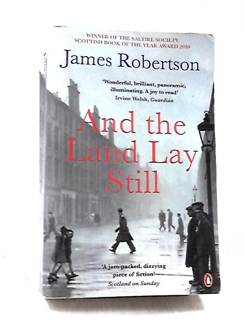 And the Land Lay Still by Robertson, James
