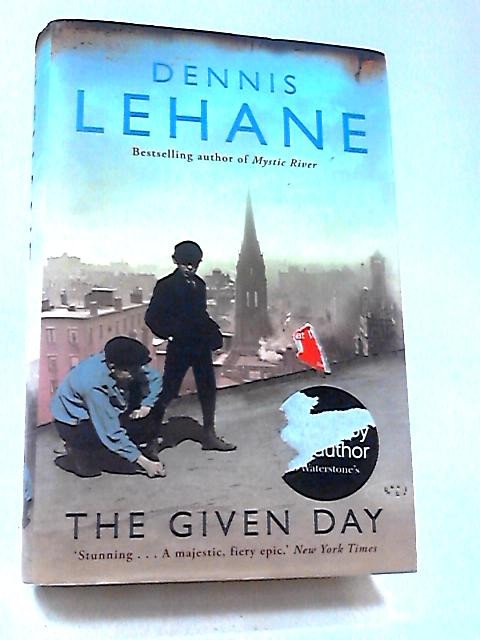 The Given Day by Lehane, Dennis