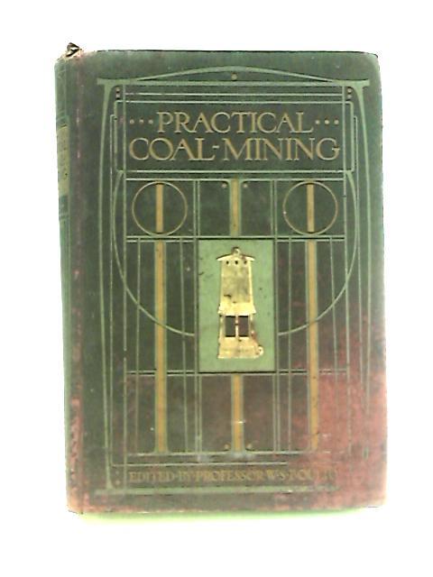 Practical Coal Mining, Vol.II by Boulton, W. S.