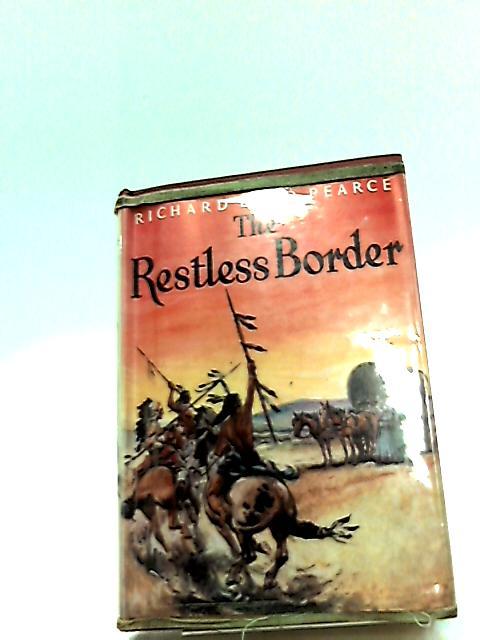 The Restless Border by Richard Elmo Pearce