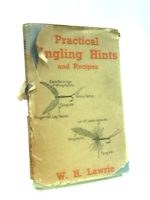Practical Angling Hints and Recipes by Lawrie, William H.