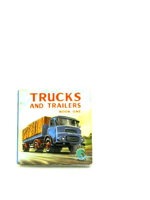 Trucks and Trailers Book One by Anon