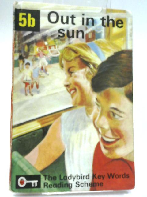 Out in the Sun (Ladybird Key Words Reading Scheme Book 5b) by Murray, W.