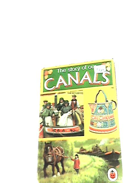 The Story of our Canals by Hutchings, Carolyn