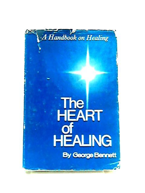 Heart of Healing by George Bennett