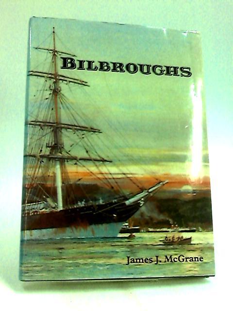 Bilbroughs By McGrane, James J.