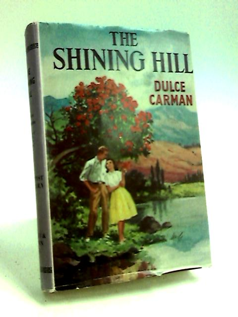 The Shining Hill By Carman, Dulce.