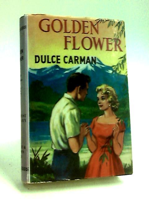 Golden Flower, etc by Carman, Dulce.