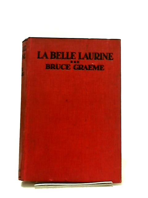 La Belle Laurine by Bruce Graeme