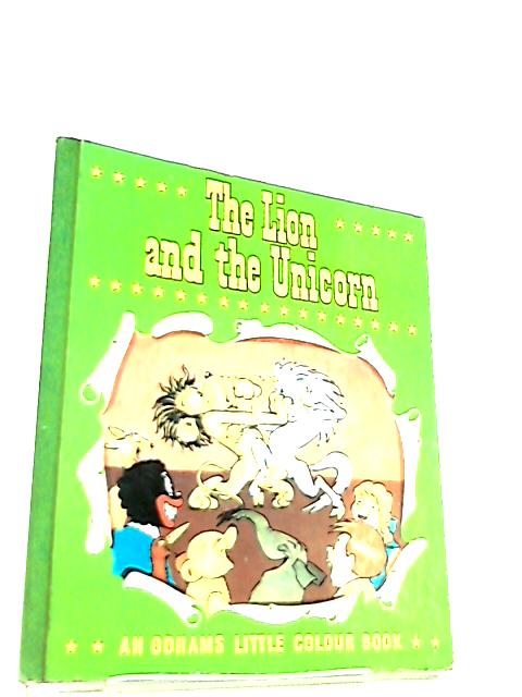 The Lion and the Unicorn (Odham's little colour books series) by Frank Moysey