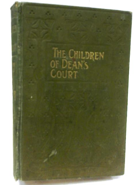 The Children of Dean's Court or Ladybird and Her Friends by Marshall, Emma