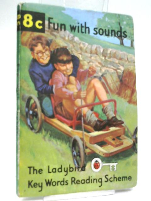 Fun with Sounds (Ladybird Key Words Reading Scheme Book 8c) by W. Murray