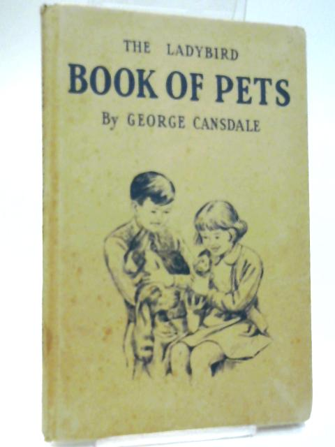 The Ladybird Book of Pets by Cansdale, George
