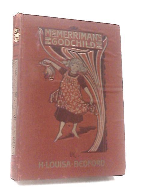 Mrs Merriman's Godchild by Louisa Bedford