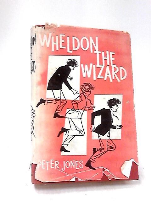 Wheldon the wizard by Jones, Peter