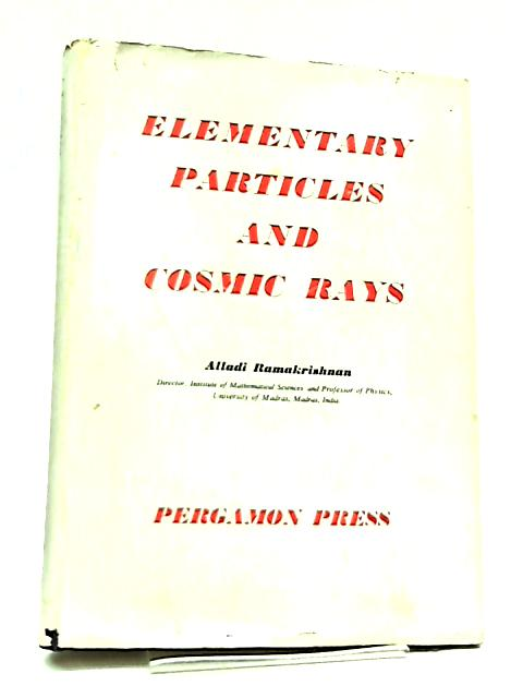 Elementary Particles and Cosmic Rays by A. Ramakrishnan