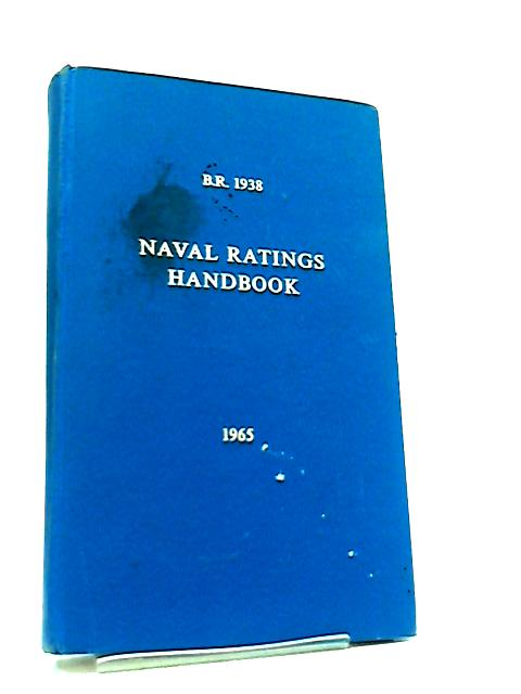 B.R. 1938 Naval Ratings Handbook 1965 by Not Stated