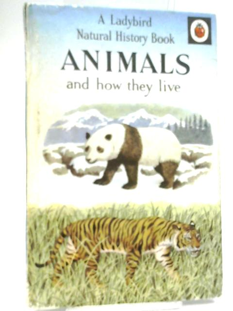 Animals and How They Live (Series 651) by F. E. Newing & Richard Bowood