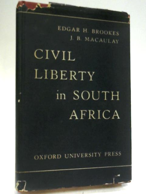 Civil Liberty in South Africa by Brookes & Macaulay