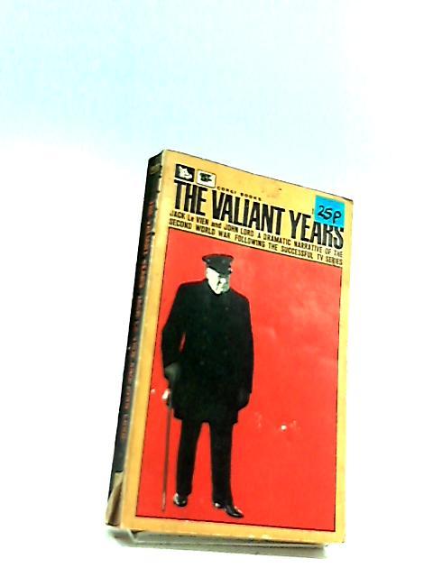 The valiant years (Corgi books) by Le Vien, Jack