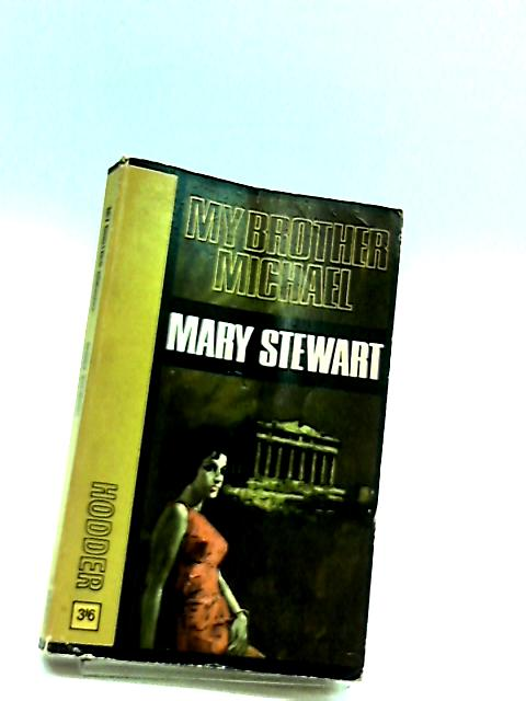 My Borther Michael by Mary Stewart